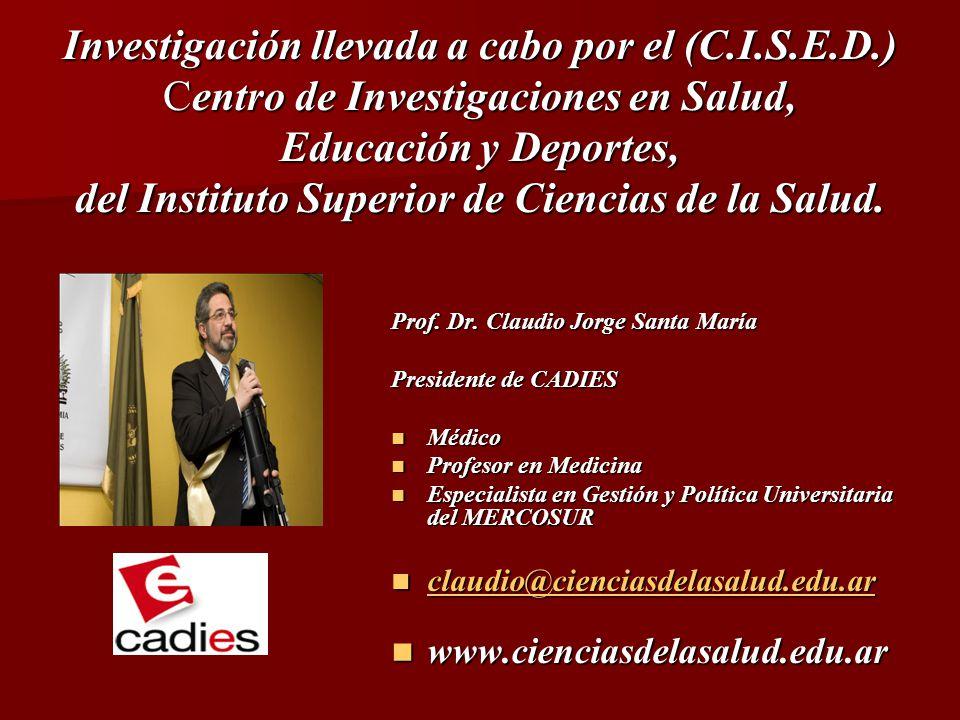 Investigación llevada a cabo por el (C.I.S.E.D.) Centro de Investigaciones en Salud, Educación y Deportes, del Instituto Superior de Ciencias de la Salud.