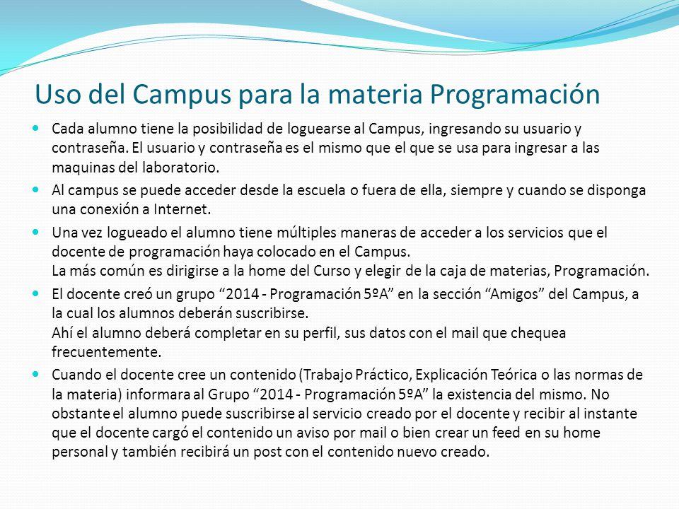 Uso del Campus para la materia Programación Cada alumno tiene la posibilidad de loguearse al Campus, ingresando su usuario y contraseña. El usuario y