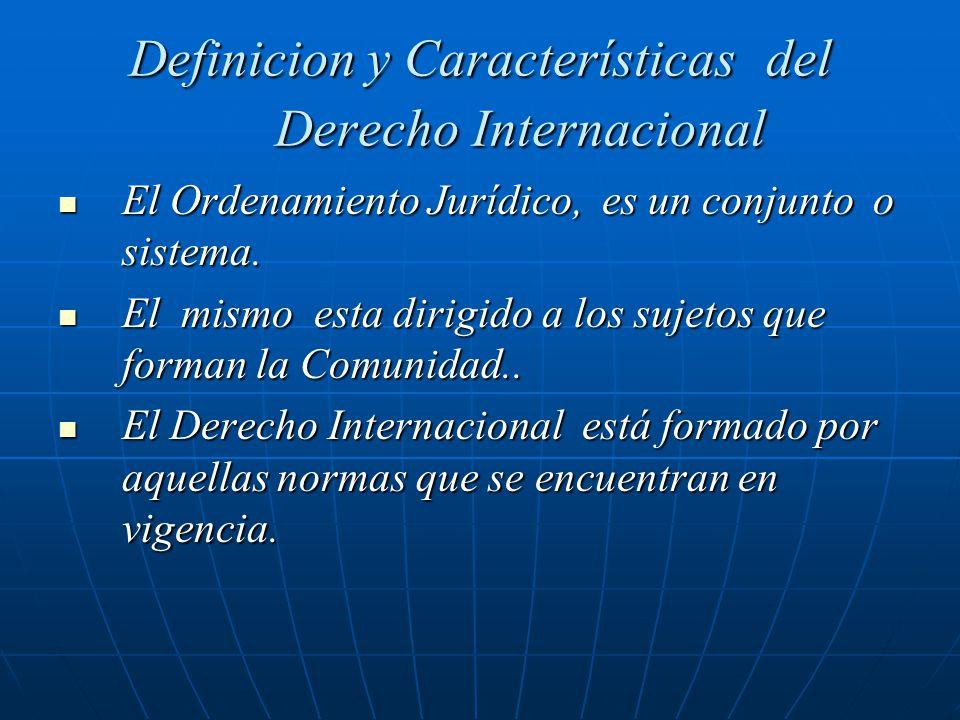 Definicion y Características del Derecho Internacional El Ordenamiento Jurídico, es un conjunto o sistema. El Ordenamiento Jurídico, es un conjunto o