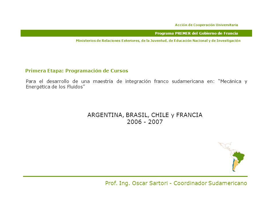 Programa PREMER del Gobierno de Francia ARGENTINA, BRASIL, CHILE y FRANCIA 2006 - 2007 Prof.