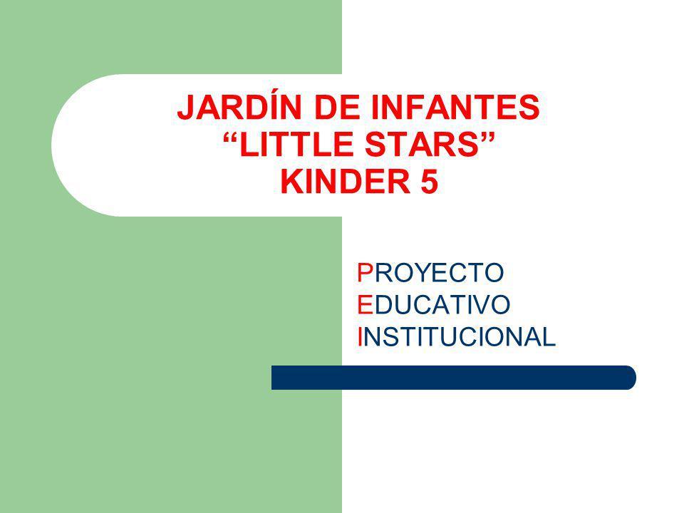 JARDÍN DE INFANTES LITTLE STARS KINDER 5 PROYECTO EDUCATIVO INSTITUCIONAL