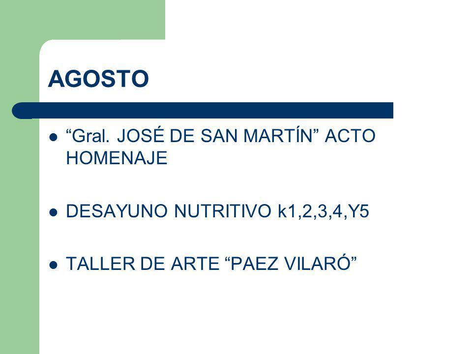 AGOSTO Gral. JOSÉ DE SAN MARTÍN ACTO HOMENAJE DESAYUNO NUTRITIVO k1,2,3,4,Y5 TALLER DE ARTE PAEZ VILARÓ