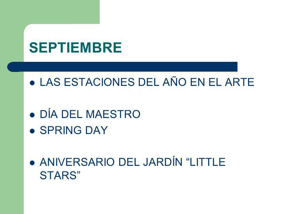 SEPTIEMBRE LAS ESTACIONES DEL AÑO EN EL ARTE DÍA DEL MAESTRO SPRING DAY ANIVERSARIO DEL JARDÍN LITTLE STARS