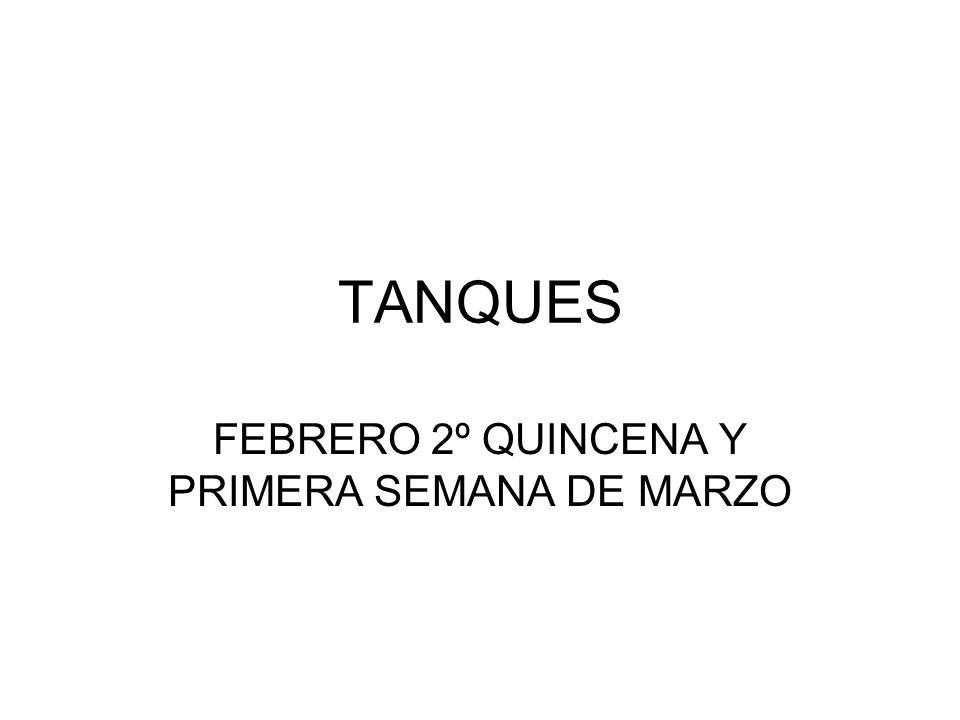 TANQUES FEBRERO 2º QUINCENA Y PRIMERA SEMANA DE MARZO