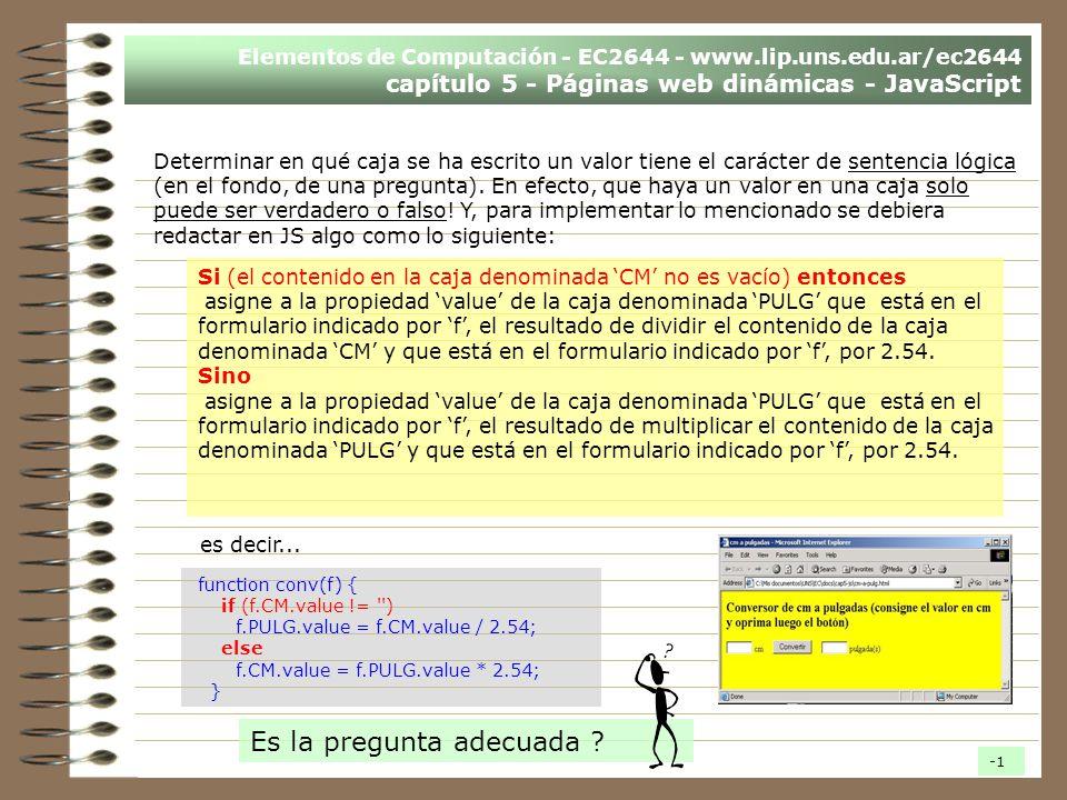 Elementos de Computación - EC2644 - www.lip.uns.edu.ar/ec2644 capítulo 5 - Páginas web dinámicas - JavaScript Determinar en qué caja se ha escrito un