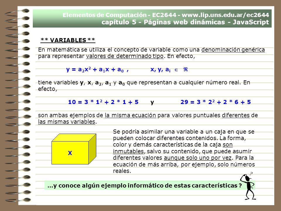 Elementos de Computación - EC2644 - www.lip.uns.edu.ar/ec2644 capítulo 5 - Páginas web dinámicas - JavaScript En matemática se utiliza el concepto de