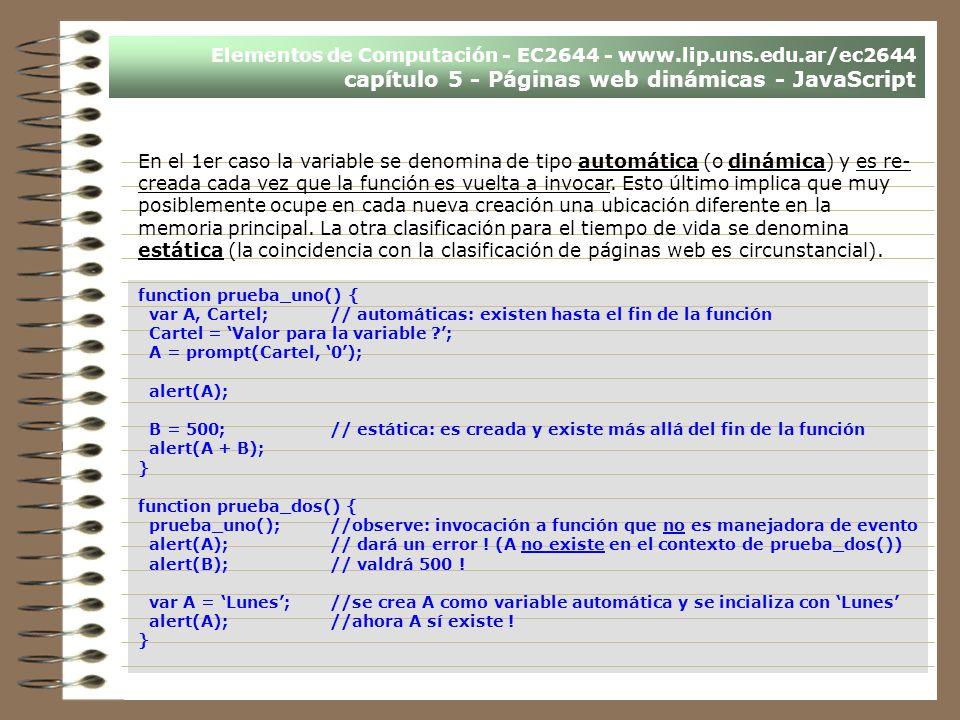Elementos de Computación - EC2644 - www.lip.uns.edu.ar/ec2644 capítulo 5 - Páginas web dinámicas - JavaScript En el 1er caso la variable se denomina d