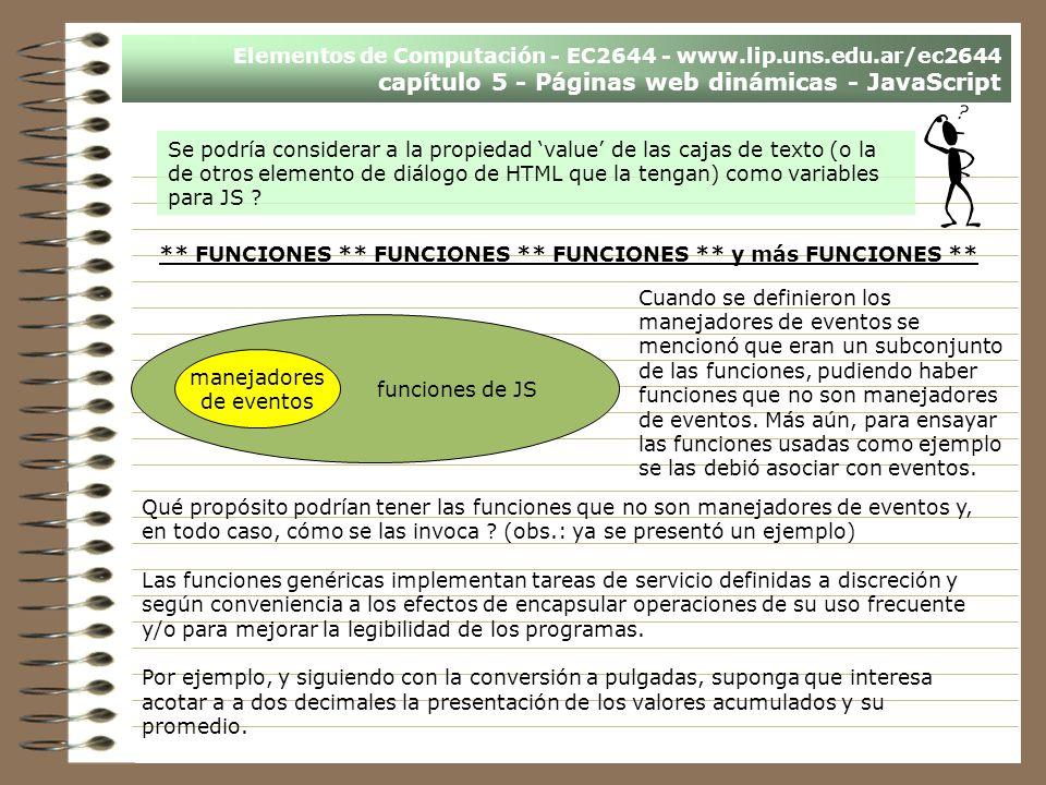 Elementos de Computación - EC2644 - www.lip.uns.edu.ar/ec2644 capítulo 5 - Páginas web dinámicas - JavaScript Se podría considerar a la propiedad valu