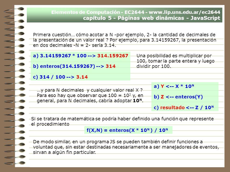 Elementos de Computación - EC2644 - www.lip.uns.edu.ar/ec2644 capítulo 5 - Páginas web dinámicas - JavaScript Primera cuestión… cómo acotar a N -por e