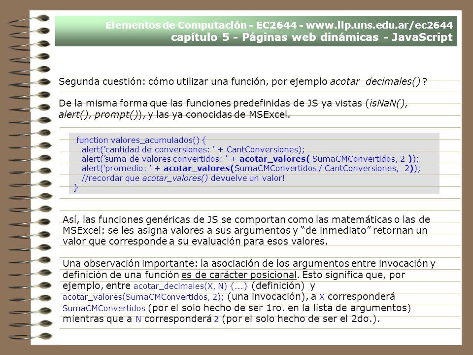 Elementos de Computación - EC2644 - www.lip.uns.edu.ar/ec2644 capítulo 5 - Páginas web dinámicas - JavaScript Segunda cuestión: cómo utilizar una func