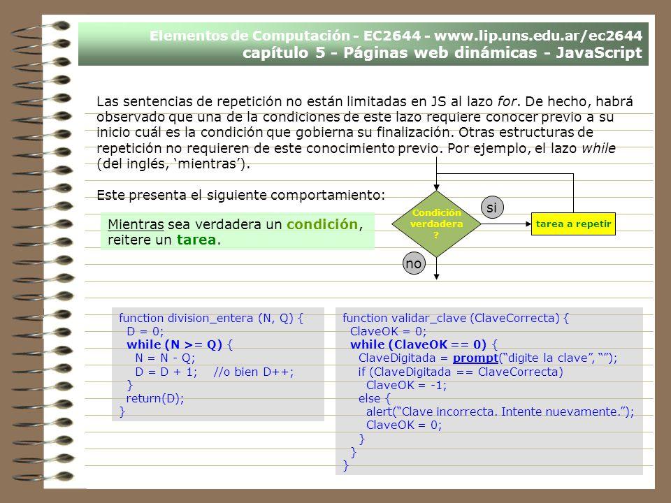 Elementos de Computación - EC2644 - www.lip.uns.edu.ar/ec2644 capítulo 5 - Páginas web dinámicas - JavaScript Las sentencias de repetición no están li