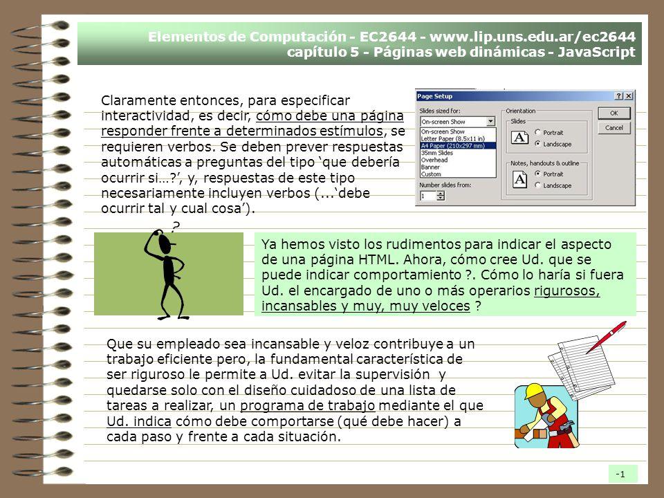 Elementos de Computación - EC2644 - www.lip.uns.edu.ar/ec2644 capítulo 5 - Páginas web dinámicas - JavaScript Claramente entonces, para especificar in