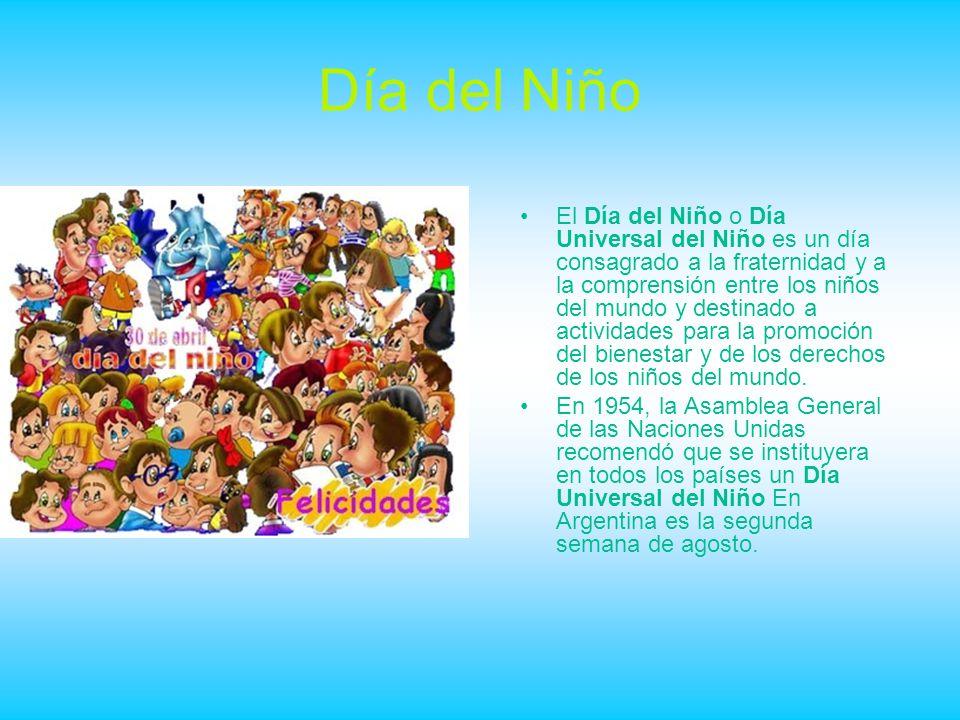 El Día del Niño o Día Universal del Niño es un día consagrado a la fraternidad y a la comprensión entre los niños del mundo y destinado a actividades