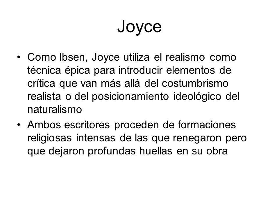 Joyce Como Ibsen, Joyce utiliza el realismo como técnica épica para introducir elementos de crítica que van más allá del costumbrismo realista o del p