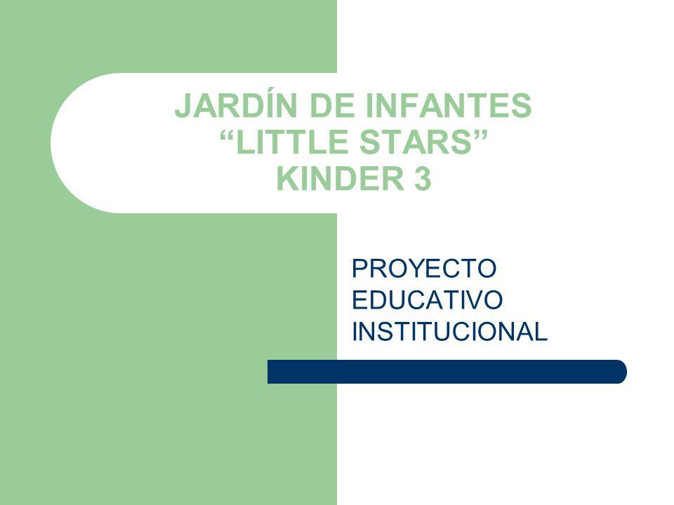JARDÍN DE INFANTES LITTLE STARS KINDER 3 PROYECTO EDUCATIVO INSTITUCIONAL