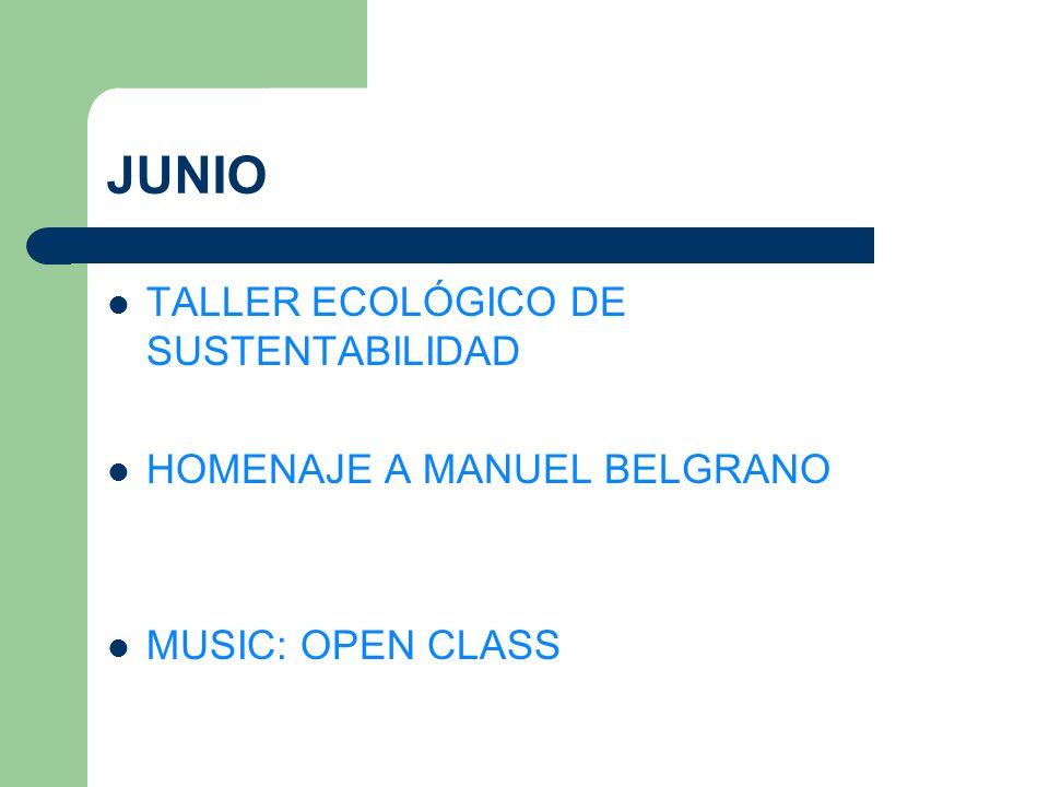 JUNIO TALLER ECOLÓGICO DE SUSTENTABILIDAD HOMENAJE A MANUEL BELGRANO MUSIC: OPEN CLASS