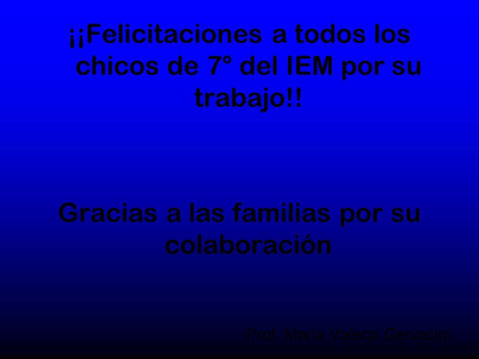 ¡¡Felicitaciones a todos los chicos de 7° del IEM por su trabajo!.