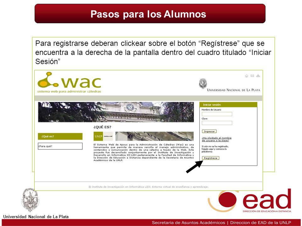 Titulo Universidad Nacional de La Plata Para registrarse deberan clickear sobre el botón Regístrese que se encuentra a la derecha de la pantalla dentro del cuadro titulado Iniciar Sesión Pasos para los Alumnos