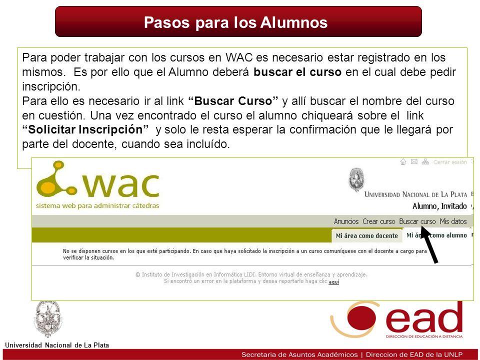 Para poder trabajar con los cursos en WAC es necesario estar registrado en los mismos. Es por ello que el Alumno deberá buscar el curso en el cual deb