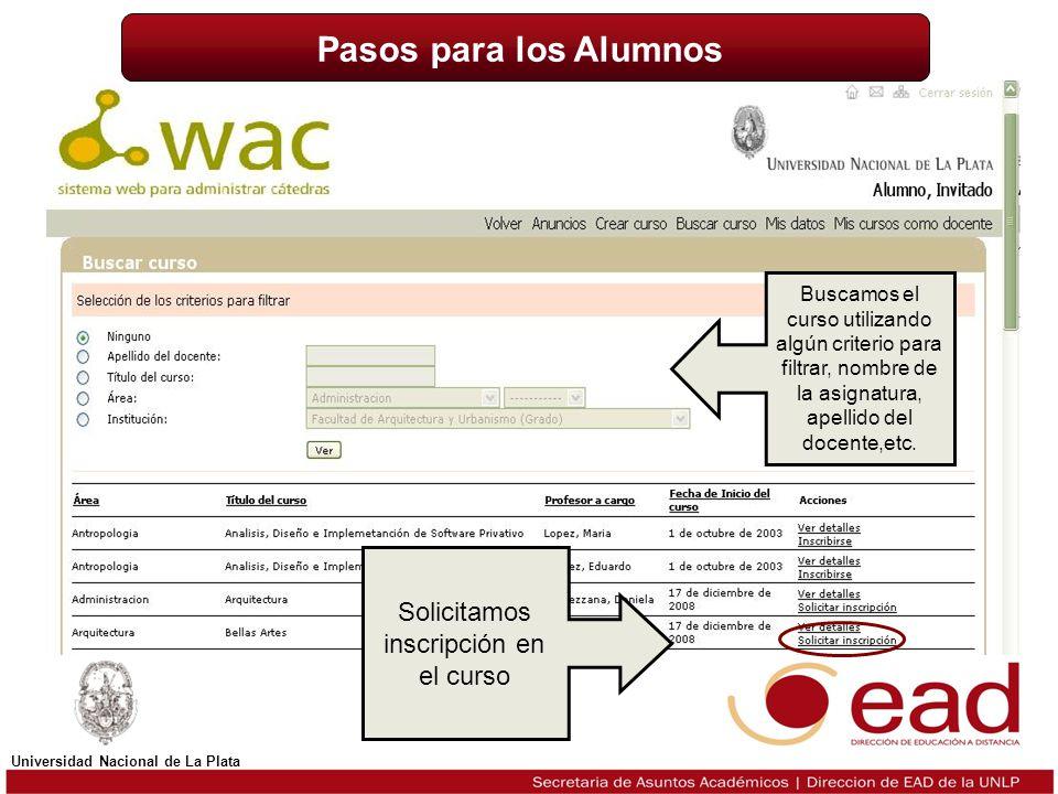 Titulo Universidad Nacional de La Plata Buscamos el curso utilizando algún criterio para filtrar, nombre de la asignatura, apellido del docente,etc. S