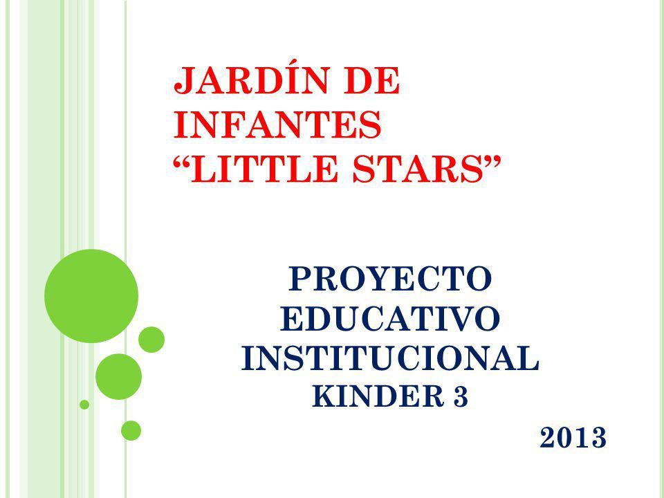 JARDÍN DE INFANTES LITTLE STARS PROYECTO EDUCATIVO INSTITUCIONAL KINDER 3 2013