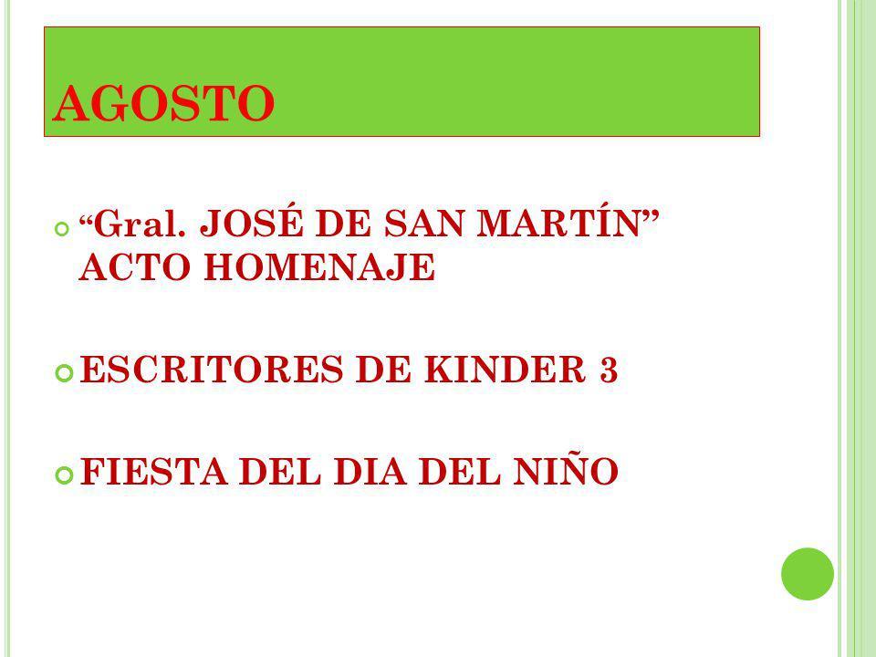 AGOSTO Gral. JOSÉ DE SAN MARTÍN ACTO HOMENAJE ESCRITORES DE KINDER 3 FIESTA DEL DIA DEL NIÑO