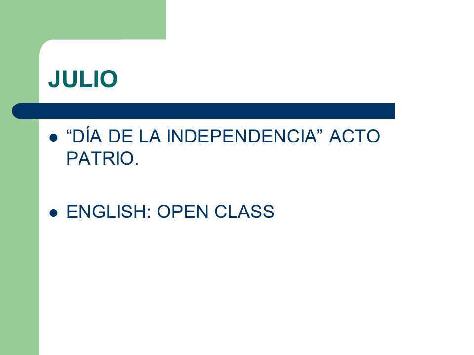 JULIO DÍA DE LA INDEPENDENCIA ACTO PATRIO. ENGLISH: OPEN CLASS