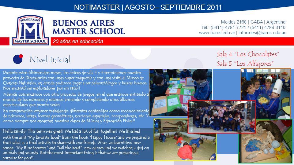 20 años en educación Moldes 2160 | CABA | Argentina Tel.: (5411) 4781-7721 / (5411) 4788-3110 www.bams.edu.ar | informes@bams.edu.ar NOTIMASTER | AGOSTO– SEPTIEMBRE 2011 Nivel Inicial Talleres T.T.