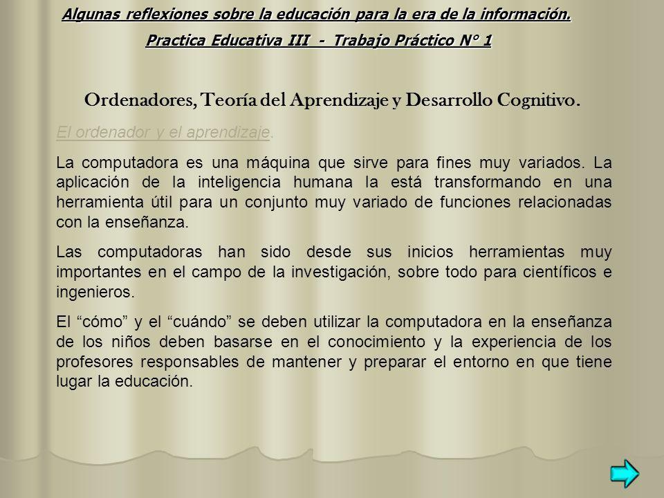Ordenadores, Teoría del Aprendizaje y Desarrollo Cognitivo. El ordenador y el aprendizaje. La computadora es una máquina que sirve para fines muy vari