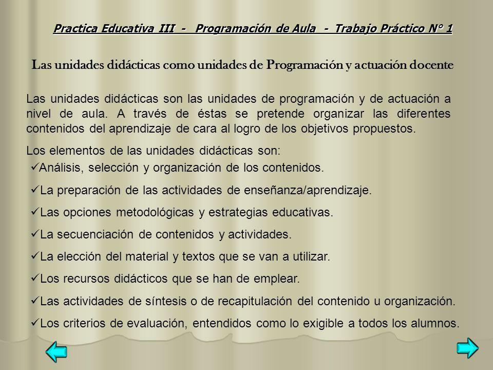 Las unidades didácticas como unidades de Programación y actuación docente Las unidades didácticas son las unidades de programación y de actuación a ni
