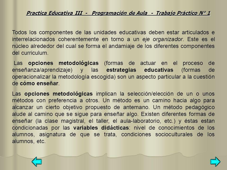 Todos los componentes de las unidades educativas deben estar articulados e interrelacionados coherentemente en torno a un eje organizador. Este es el