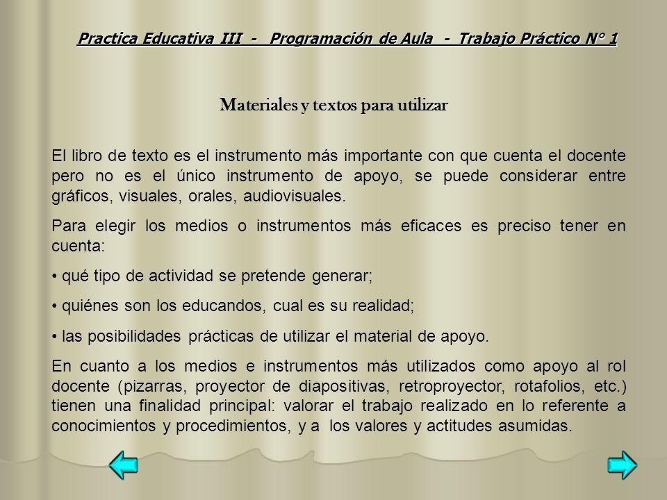 Hay que preparar cada intervención educativa, hay que organizar y articular coherentemente el conjunto de las unidades didácticas.