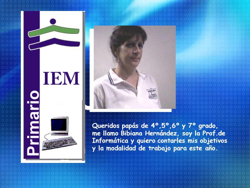 Queridos papás de 4º,5º,6º y 7º grado, me llamo Bibiana Hernández, soy la Prof.de Informática y quiero contarles mis objetivos y la modalidad de trabajo para este año.