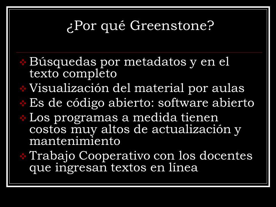 ¿Por qué Greenstone.
