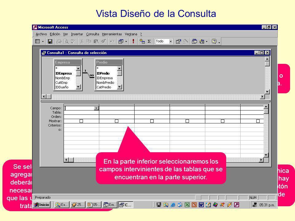 Vista Diseño de la Consulta Se abren 2 ventanas, la más chica aparece por primera vez luego hay que activarla a través de un botón (de cruz amarilla) en la barra de herramientas.