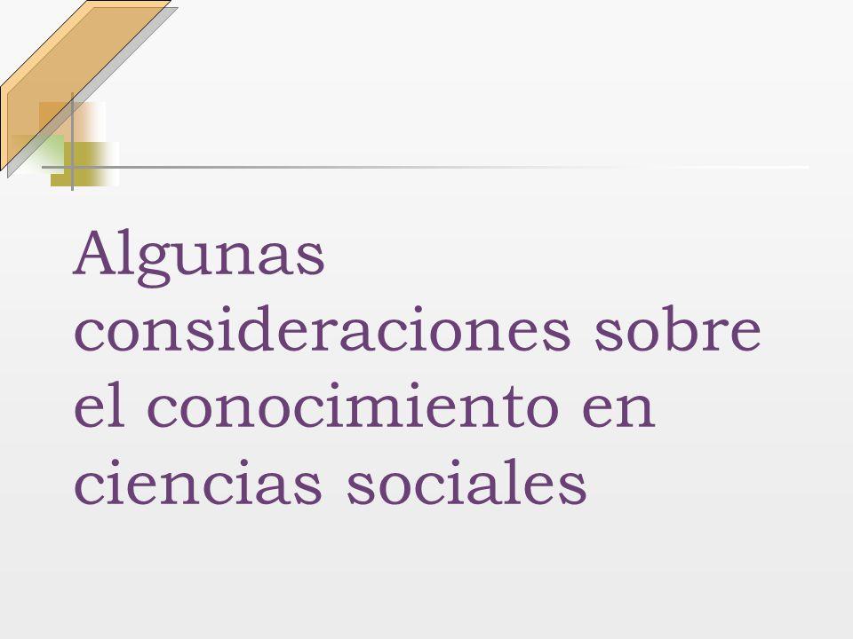 Algunas consideraciones sobre el conocimiento en ciencias sociales