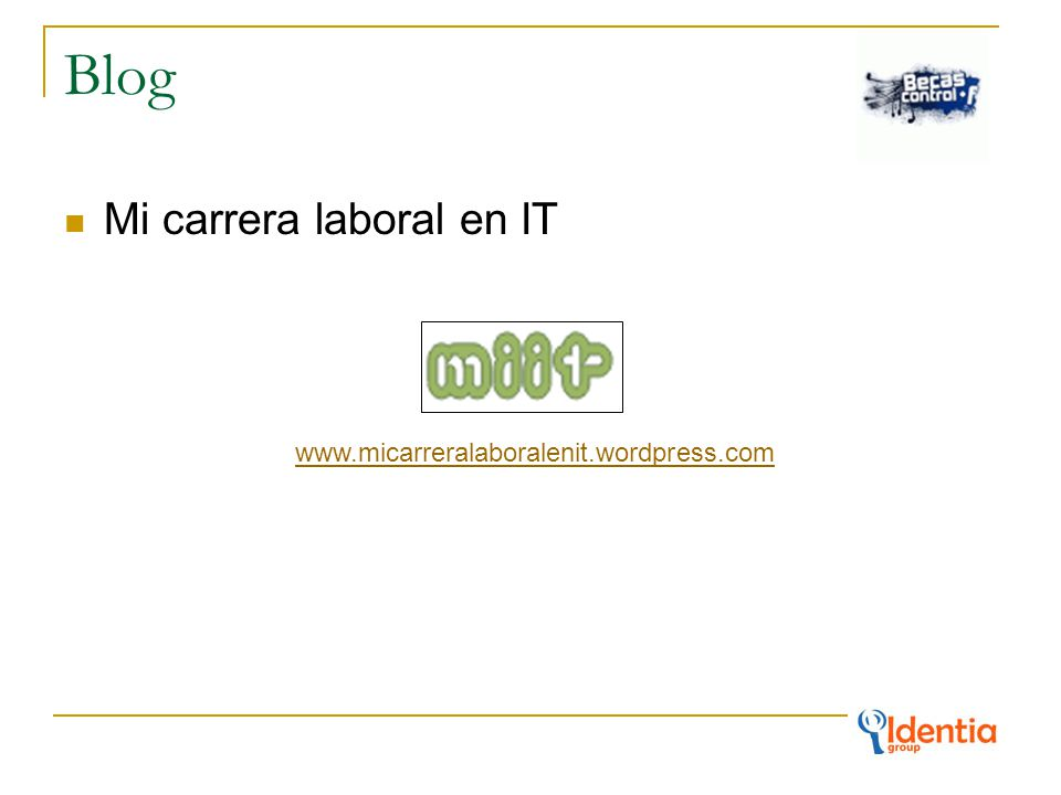 Blog Mi carrera laboral en IT www.micarreralaboralenit.wordpress.com