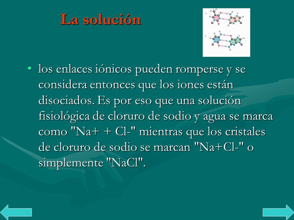 Cation y anion De esta manera se forman dos iones de carga contraria: un catión (de carga positiva) y un anión (de carga negativa).catiónanión