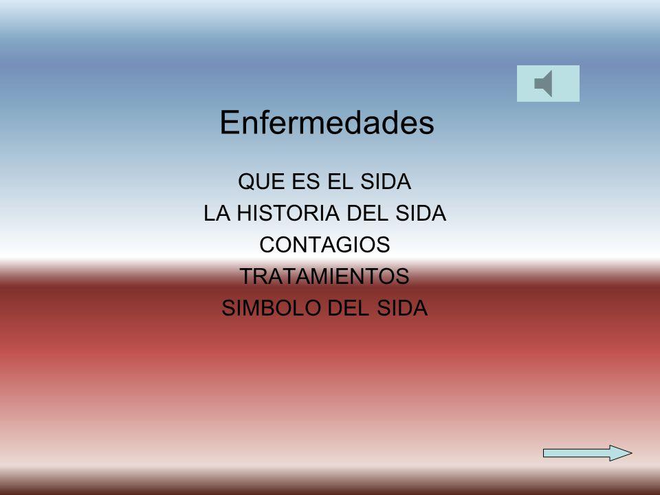 Enfermedades QUE ES EL SIDA LA HISTORIA DEL SIDA CONTAGIOS TRATAMIENTOS SIMBOLO DEL SIDA