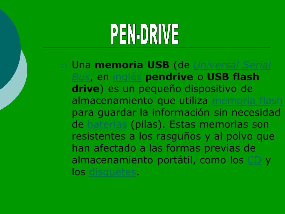 Una memoria USB (de Universal Serial Bus, en inglés pendrive o USB flash drive) es un pequeño dispositivo de almacenamiento que utiliza memoria flash para guardar la información sin necesidad de baterías (pilas).