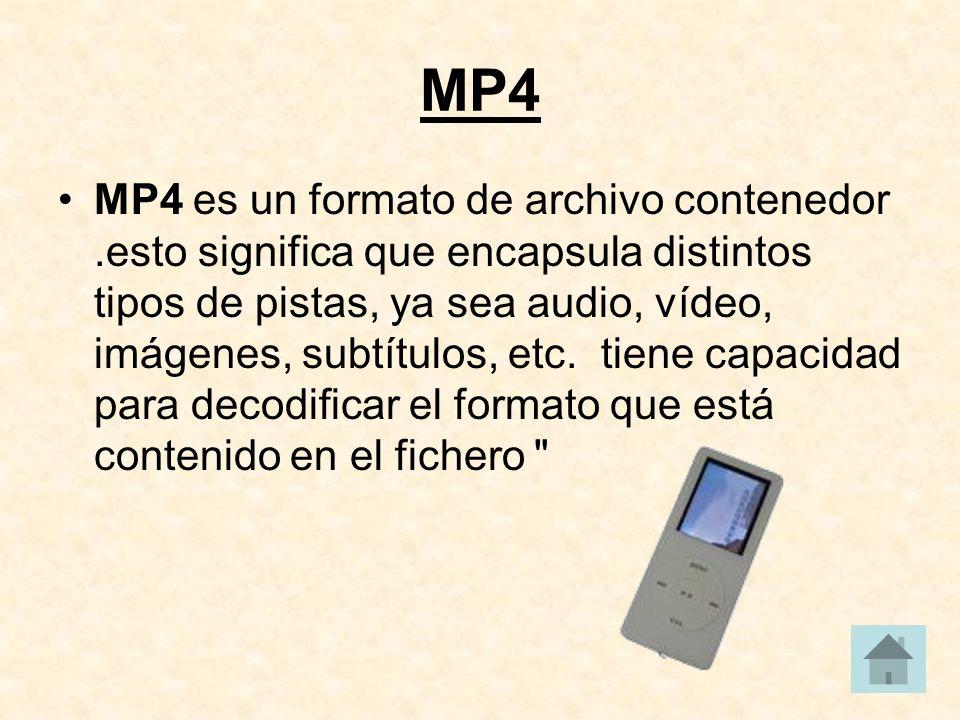 MP4 MP4 es un formato de archivo contenedor.esto significa que encapsula distintos tipos de pistas, ya sea audio, vídeo, imágenes, subtítulos, etc.