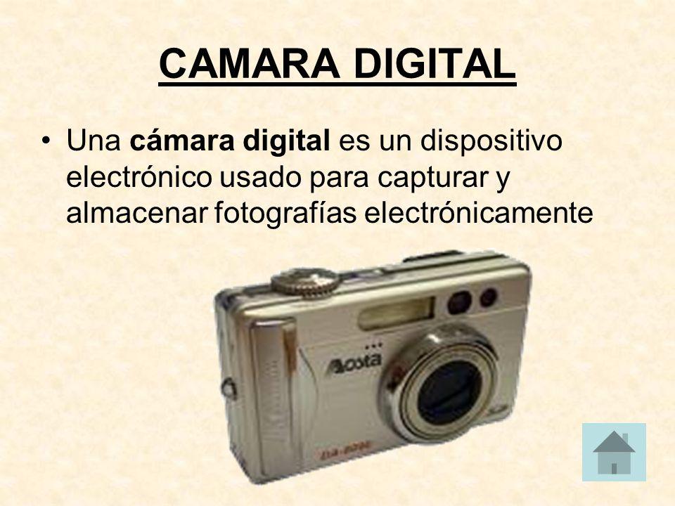 CAMARA DIGITAL Una cámara digital es un dispositivo electrónico usado para capturar y almacenar fotografías electrónicamente