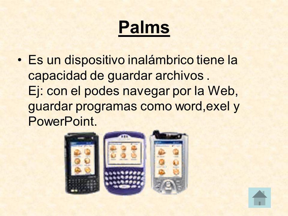 Palms Es un dispositivo inalámbrico tiene la capacidad de guardar archivos.