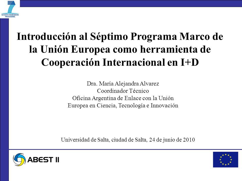 Introducción al Séptimo Programa Marco de la Unión Europea como herramienta de Cooperación Internacional en I+D Dra.
