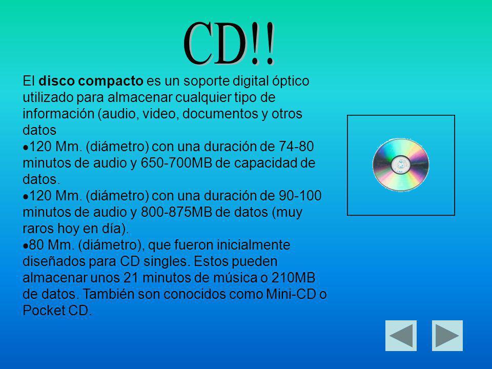 El disco compacto es un soporte digital óptico utilizado para almacenar cualquier tipo de información (audio, video, documentos y otros datos 120 Mm.