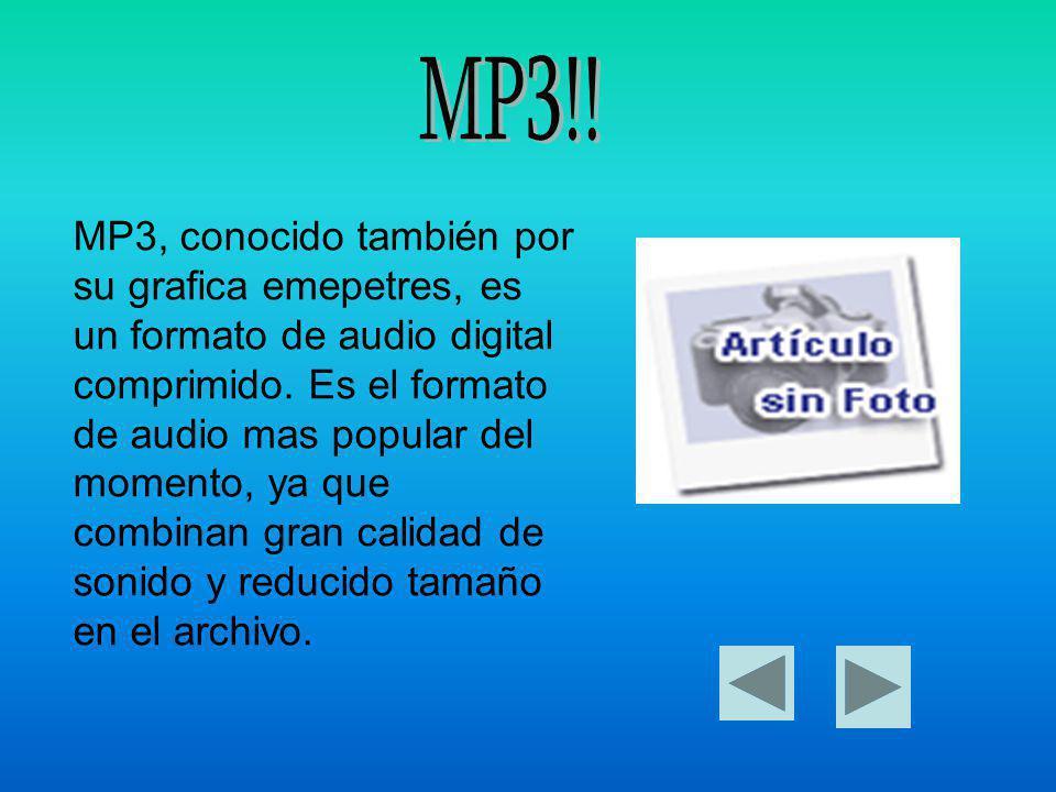 MP3, conocido también por su grafica emepetres, es un formato de audio digital comprimido.