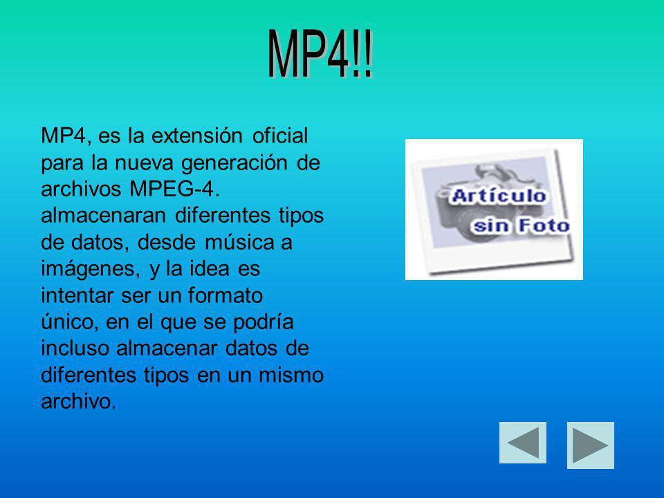 MP4, es la extensión oficial para la nueva generación de archivos MPEG-4.