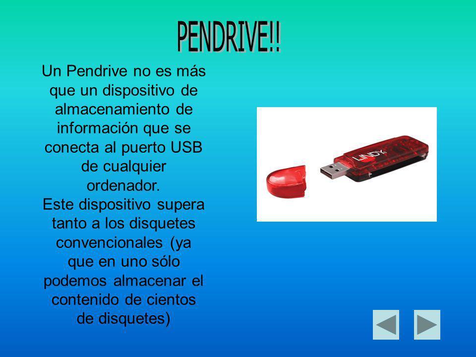 Un Pendrive no es más que un dispositivo de almacenamiento de información que se conecta al puerto USB de cualquier ordenador.