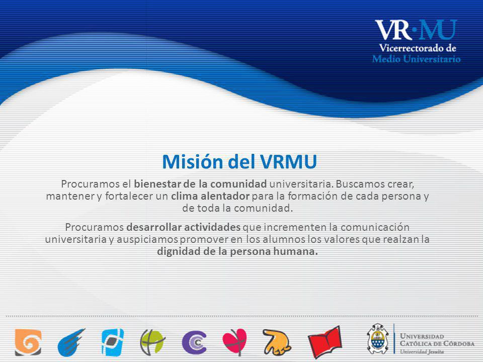 Misión del VRMU Procuramos el bienestar de la comunidad universitaria.