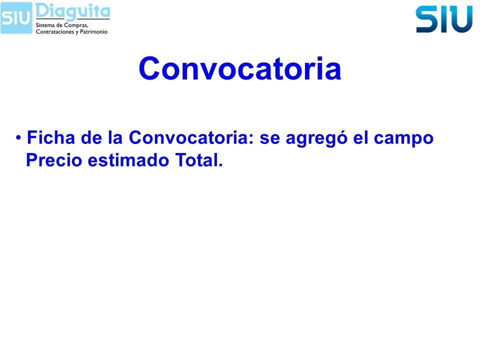Convocatoria Ficha de la Convocatoria: se agregó el campo Precio estimado Total.